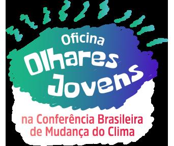 Olhares Jovens na Conferência Brasileira de Mudança do Clima
