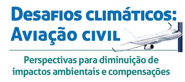 DESAFIOS CLIMÁTICOS: Aviação Civil