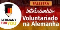 Intercâmbio:  Palestra e depoimentos sobre o programa  ¨Voluntariado na Alemanha¨