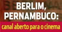 KULTURFORUM - Berlim, Pernambuco: Canal aberto para o cinema